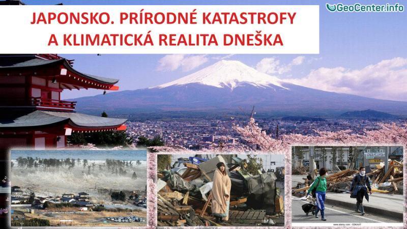 Japonsko. Prírodné katastrofy a klimatická realita dneška.