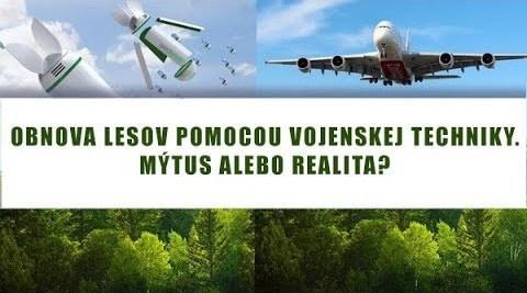 Obnova lesov pomocou vojenskej techniky. Mýtus alebo realita? Vedecký pokrok.