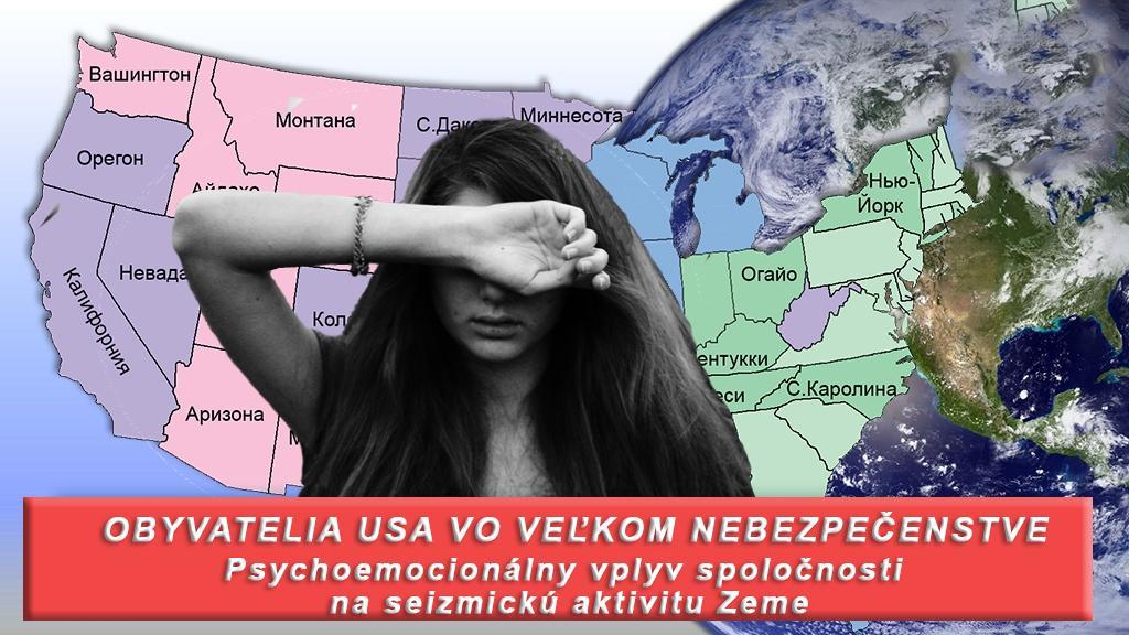 Obyvatelia USA vo veľkom nebezpečenstve. Spojenie medzi psychoemocionálnym stavom spoločnosti a seizmickou aktivitou Země.