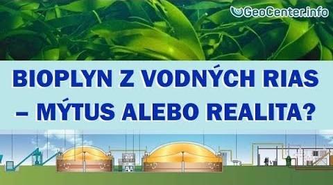 Bioplyn z vodných rias – mýtus alebo realita? Nové technológie.