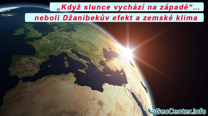 Když slunce vychází na západě… neboli Džanibekův efekt a zemské klima.
