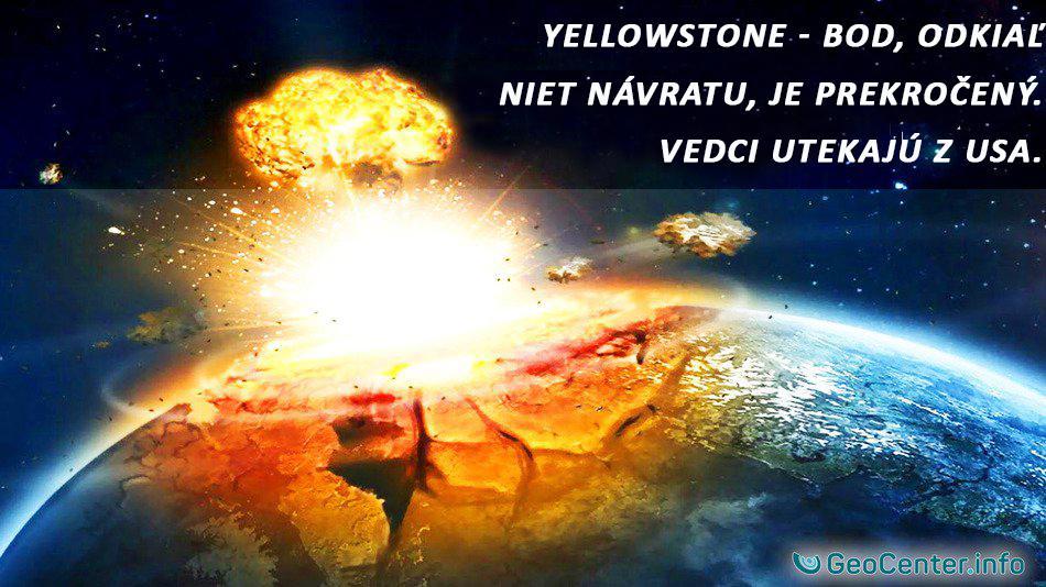 Yellowstone - bod, odkiaľ niet návratu, je prekročený. Vedci utekajú z USA.