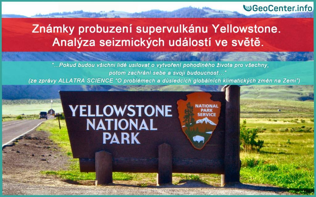 Známky probuzení supervulkánu Yellowstone. Analýza seizmických událostí ve světě.