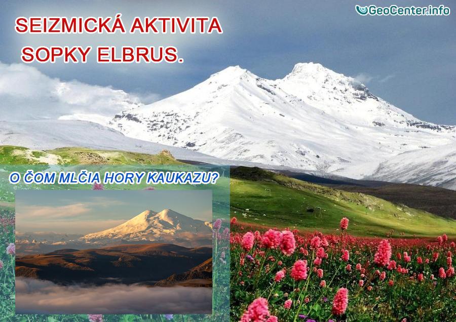 Seizmická aktivita sopky Elbrus. O čom mlčia hory Kaukazu?