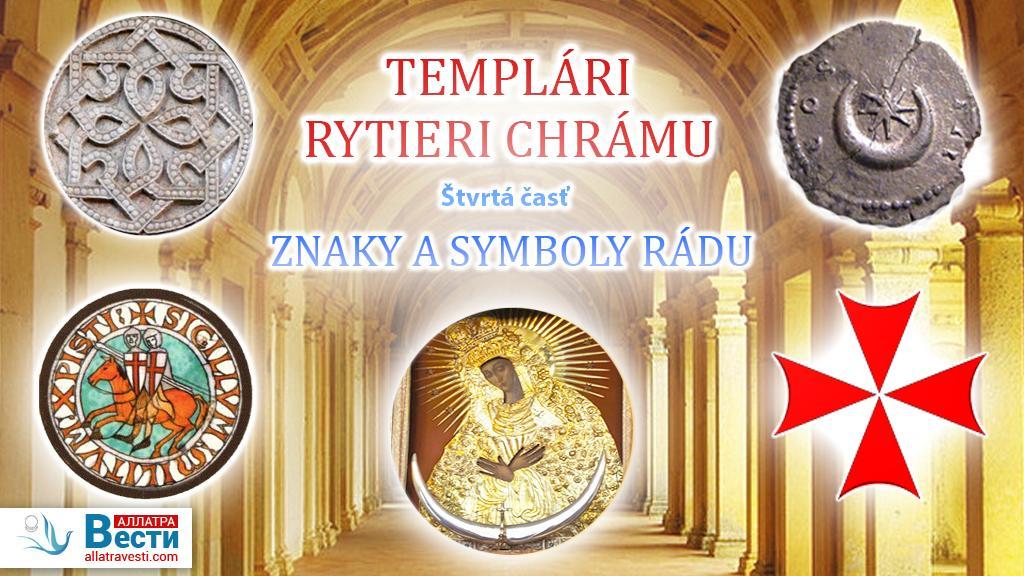Templári. Rytieri chrámu. Štvrtá časť. Znaky a symboly rádu