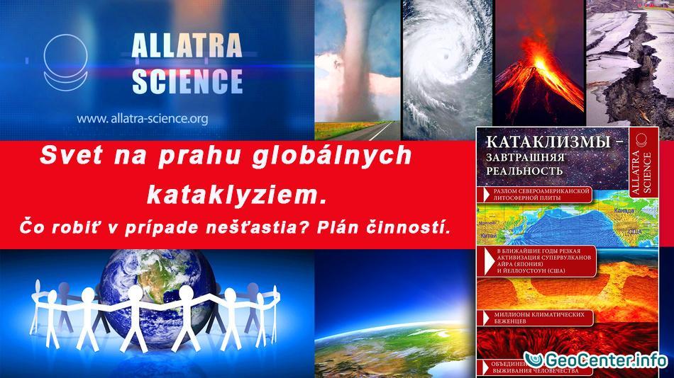 Svet na prahu globálnych kataklyziem. Čo robiť v prípade nešťastia? Plán činností.