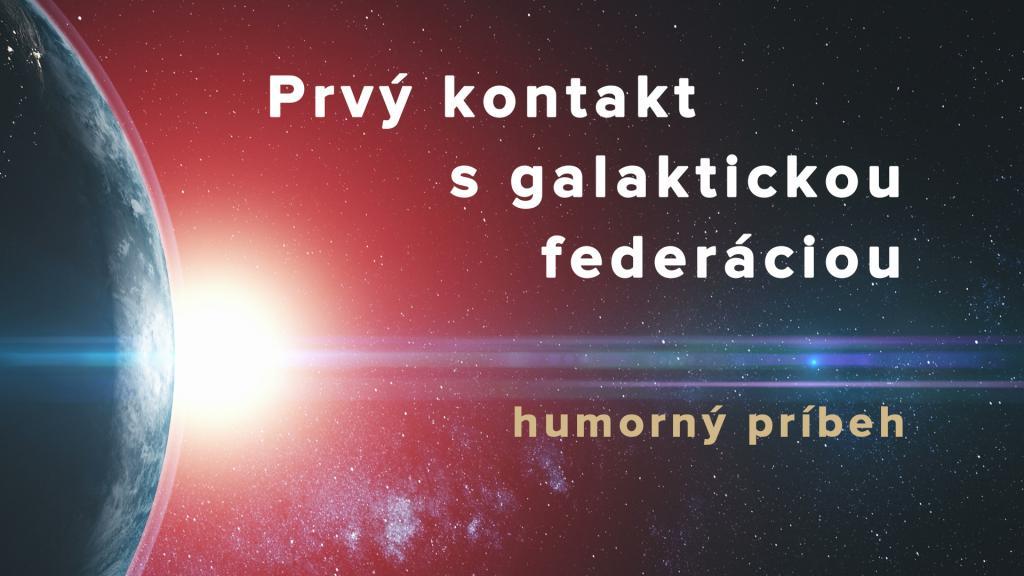 Prvý kontakt s galaktickou federáciou. Humorný príbeh